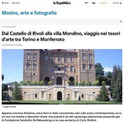 Dal Castello di Rivoli alla villa Mondino, viaggio nei tesori d'arte tra Torino e Monferrato-Repubblica.it
