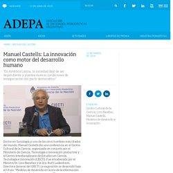 Manuel Castells: La innovación como motor del desarrollo humano