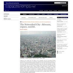 The Networked City: Réseaux, espace, société.