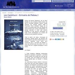 Les Castellucci - Ecrivains de Plateau 1 - Éditions Les Solitaires Intempestifs