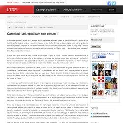 Castelluci : ad republicam non bonum !