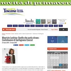 Maurizio Lastrico: Quello che parla strano - Castelnuovo di Garfagnana (Lucca) - Eventi in Toscana