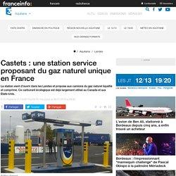 Castets : une station service proposant du gaz naturel unique en France - France 3 Aquitaine
