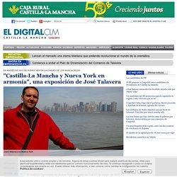 """""""Castilla-La Mancha y Nueva York en armonía"""", una exposición de José Talavera"""
