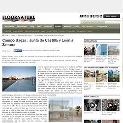 Le projet Campo Baeza: Junta de Castilla y León à Zamora - Maisons et lieux publics