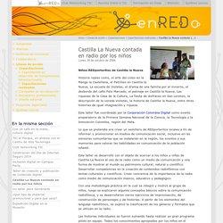 Castilla La Nueva contada en radio por los niños