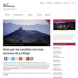 Ruta por los castillos con más encanto de La Rioja