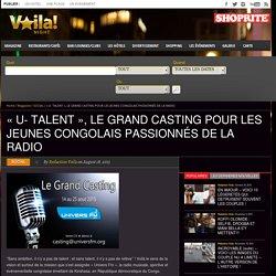 «U- TALENT», LE GRAND CASTING POUR LES JEUNES CONGOLAIS PASSIONNÉS DE LA RADIO - VOILA NIGHT