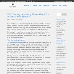 Die Casting: Knowing More About Its Process and Benefits
