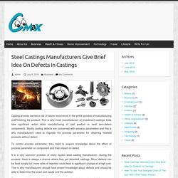 Steel Castings Manufacturers Give Brief Idea On Defects In Castings - CeeMax