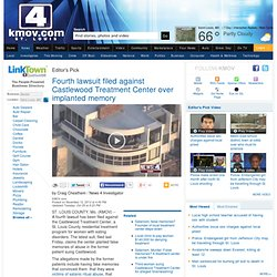 Fourth lawsuit filed against Castlewood Treatment Center over implanted memory