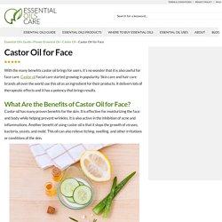 Castor Oil for Face - Essential Oils Care