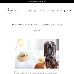 DIY Castor Oil Natural Hair Mask (With Coconut Cream & Honey) – Rain Lillie