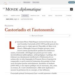 Castoriadis et l'autonomie, par Baptiste Eychart (Le Monde diplomatique, mars 2015)