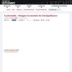 Castoriadis : Stopper la montée de l'insignifiance