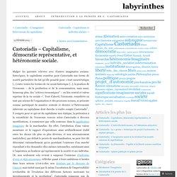Castoriadis – Capitalisme, démocratie représentative, et hétéronomie sociale.