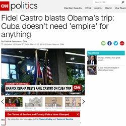 Fidel Castro blasts Obama's Cuba trip