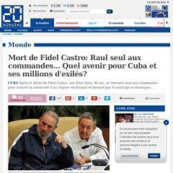 Mort de Fidel Castro: Raul seul aux commandes... Quel avenir pour Cuba et ses millions d'exilés?