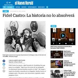 Fidel Castro: La historia no lo absolverá
