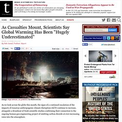 """As Casualties Mount, Scientists Say Global Warming Has Been """"Hugely Underestimated"""""""