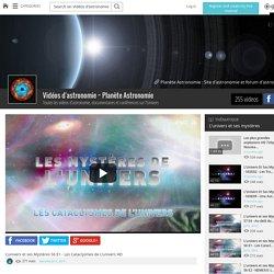 L'univers et ses Mystères S6 E1 - Les Cataclysmes de L'univers HD - Vidéos d'astronomie ~ Planète Astronomie - Grabeezy