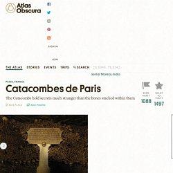 Catacombes de Paris – Paris, France