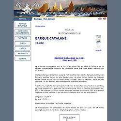 BARQUE CATALANE - 25,00€ : Association des Amis du Musée de la Marine - Boutique