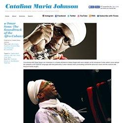 Catalina Maria Johnson » ★ Omar Sosa: The Soundtrack of the Afro-CubanCosmos