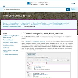 Print/Save/Email/Cite Help: LC Online Catalog (Library Catalogs, Library of Congress)