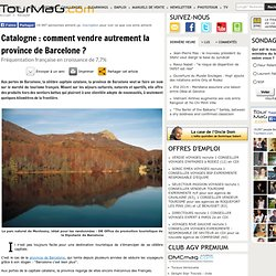Catalogne : comment vendre autrement la province de Barcelone ?
