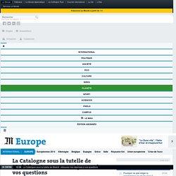 La Catalogne sous la tutelle de Madrid: retrouvez nos réponses à vos questions