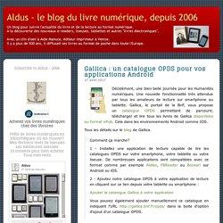Gallica : un catalogue OPDS pour vos applications Android - Aldus - le blog du livre numérique, depuis 2006
