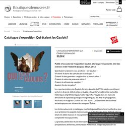 Catalogue d'exposition Qui étaient les Gaulois?