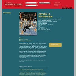 Catalogue Bande Dessinée - Gallimard - Gatsby le magnifique - Benjamin Bachelier - Stéphane Melchior - Fétiche