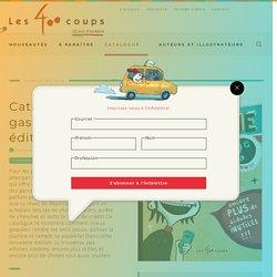 Catalogue des gaspilleurs! 2e édition , Le - Éditions les 400 coups