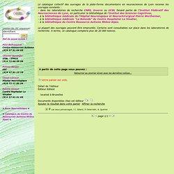 Catalogue en ligne Neurodoc, le Catalogue Collectif des Ouvrages de la Plate-forme en Neurosciences de Lyon.