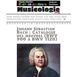 Catalogue des oeuvres de jean Sébastien Bach (BWV 900 à BWV 1120) - musicologie.org
