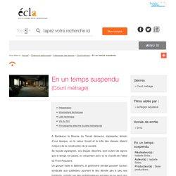 En un temps suspendu / Court métrage / Catalogues des œuvres / Cinéma et audiovisuel