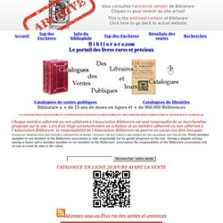 CATALOGUES LIVRESANCIENSet MODERNES - Bibliorare Catalogues de Ventes Publiques et de Librairies