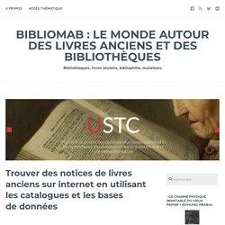 Trouver des notices de livres anciens sur internet en utilisant les catalogues et les bases de données
