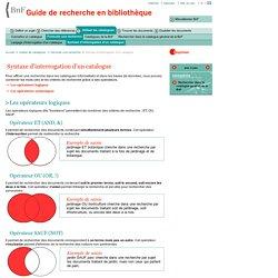 """Utiliser les catalogues - Formuler une recherche : booléens et cie : et, ou, sauf, """" """", ?, *"""
