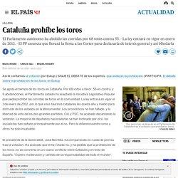 Cataluña prohíbe los toros