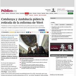 Catalunya y Andalucía piden la retirada de la reforma de Wert