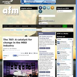 The 787: A catalyst for change in the MRO industry - Airline Fleet Management (AFM) Magazine