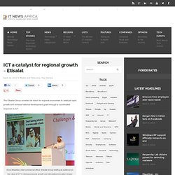 ICT a catalyst for regional growth – Etisalat