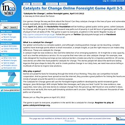 Catalysts for Change Online Foresight Game April 3-5 - INCO-Wiki