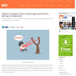How to Catapult Your eLearning Course from Boring to Awesome