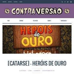 [CATARSE] - Heróis de Ouro