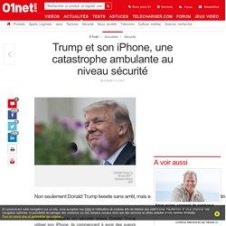 Trump et son iPhone, une catastrophe ambulante au niveau sécurité