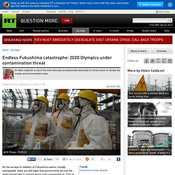Endless Fukushima catastrophe: 2020 Olympics under contamination threat — RT Op-Edge